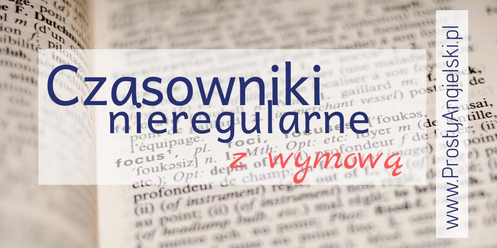 czasowniki-nieregularne-angielski-wymowa
