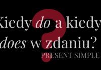 kiedy do does present simple