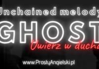 piosenka-z-ducha-tłumaczenie-unchained-melody